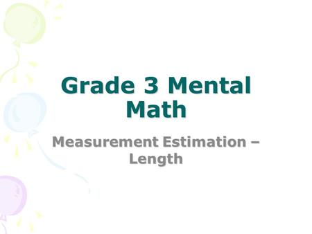 Grade 3 Mental Math Measurement Estimation – Length.