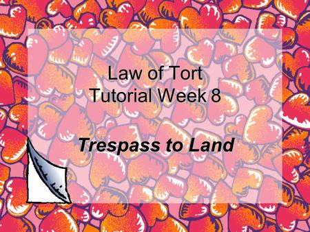 Law of Tort Tutorial Week 8 Trespass to Land. Introduction Teresa  Owner of the apartment Winnie  Tenant of the apartment Alice  Neighbour.