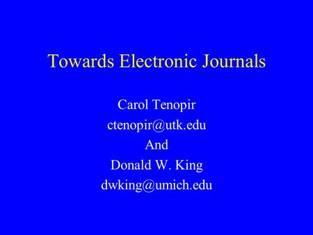 Towards Electronic Journals Carol Tenopir And Donald W. King