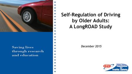 December 2015 Self-Regulation of Driving by Older Adults: A LongROAD Study.