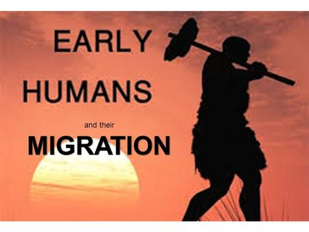 MIGRATION Migration: The act of moving from one place to another with the intent to live in another place permanently or for a longer period of time.