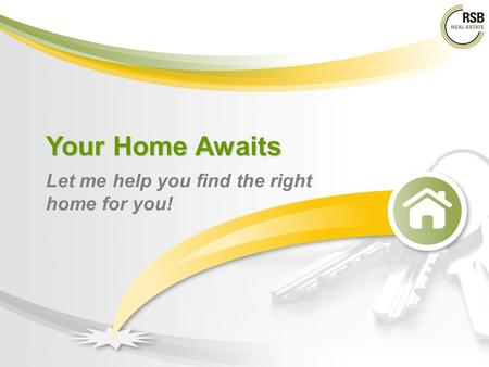 Your Home Awaits Let me help you find the right home for you!