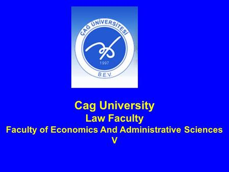 Cag University Law Faculty Faculty of Economics And Administrative Sciences V.