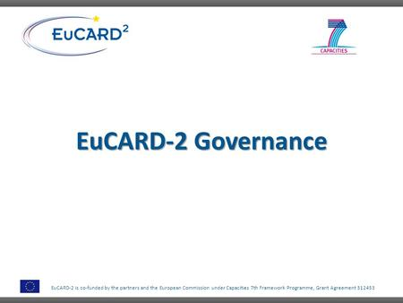 EuCARD-2 is co-funded by the partners and the European Commission under Capacities 7th Framework Programme, Grant Agreement 312453 EuCARD-2 Governance.