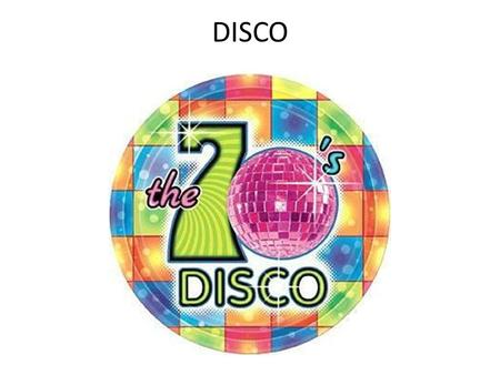 DISCO. Disco was the dance music of the 1970s Up until the 1960s speakers weren't that great People couldn't play a recording loud enough to dance to,