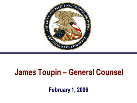 James Toupin – General Counsel February 1, 2006. Summary of Proposed Rule Changes to Continuations, Double Patenting, and Claims.