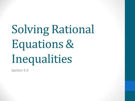 Solving Rational Equations & Inequalities