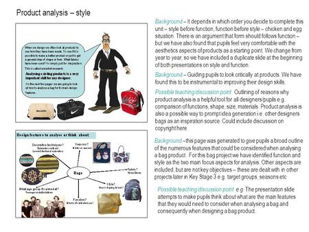 Product analysis – style Background – Guiding pupils to look critically at products. We have found this to be instrumental to improving their design skills.