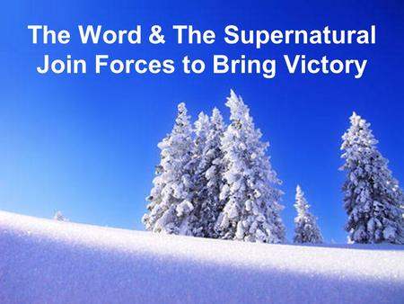 The Word & The Supernatural Join Forces to Bring Victory.