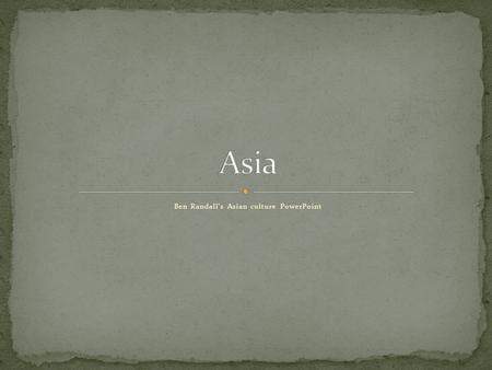 Ben Randall's Asian culture PowerPoint. Middle East Asia.