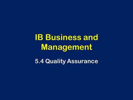 IB Business and Management 5.4 Quality Assurance.
