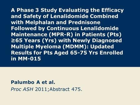 A Phase 3 Study Evaluating the Efficacy and Safety of Lenalidomide Combined with Melphalan and Prednisone Followed by Continuous Lenalidomide Maintenance.