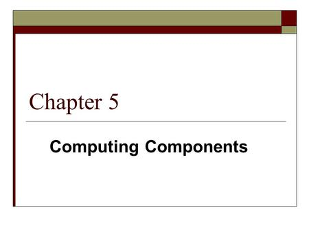 Chapter 5 Computing Components. 2 Computer Components Consider the following ad: