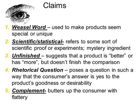 Claims Weasel Word – used to make products seem special or unique