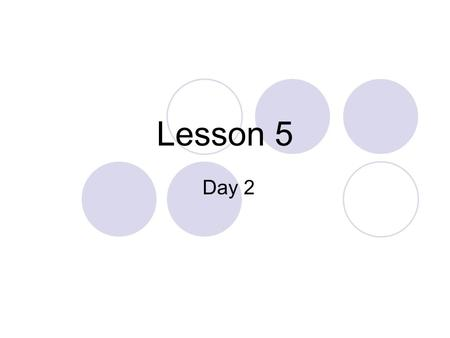 Lesson 5 Day 2. Question of the Day What would you say to a new student to welcome them to your class? What friendly thing could you say to a person you.