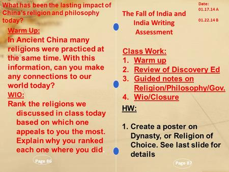 Page 87 The Fall of India and India Writing Assessment Page 86 Warm Up: In Ancient China many religions were practiced at the same time. With this information,