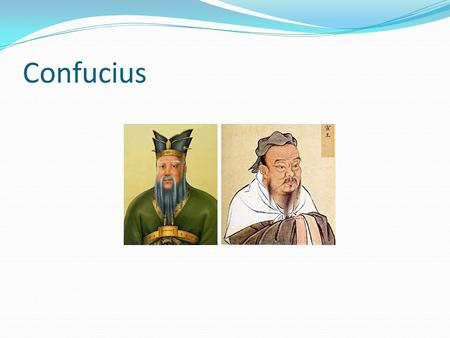 Confucius. Lived 551-479(?) BCE earned a living as a traveling philosopher & advisor to princely courts his teachings (sayings) were collected by his.