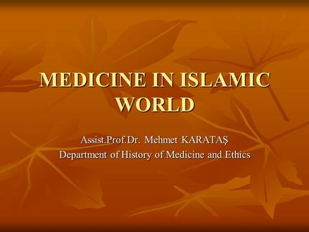 MEDICINE IN ISLAMIC WORLD