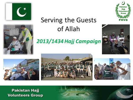 Serving the Guests of Allah 2013/1434 Hajj Campaign.
