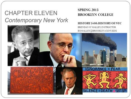 SPRING 2013 BROOKLYN COLLEGE HISTORY 3480: HISTORY OF NYC BRENDAN O'MALLEY, INSTRUCTOR CHAPTER ELEVEN Contemporary New York.
