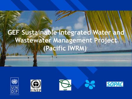 Integrated Water Resources Management National Planning Programme Integrated Water Resources Management National Planning Programme GEF Sustainable Integrated.