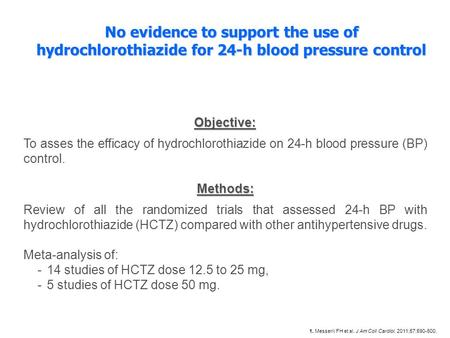 Objective: To asses the efficacy of hydrochlorothiazide on 24-h blood pressure (BP) control.Methods: Review of all the randomized trials that assessed.