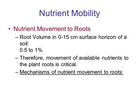 Nutrient Mobility Nutrient Movement to Roots