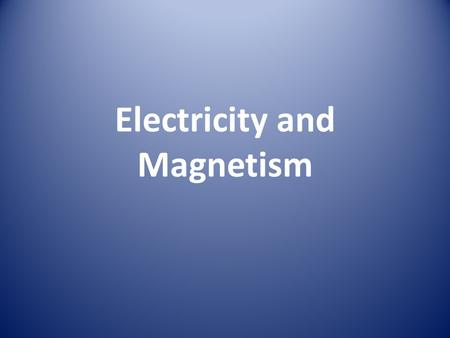 Electricity and Magnetism. Moving Charges and Magnetic Fields Moving charges produce magnetic fields Magnetic field lines form circles around a wire The.