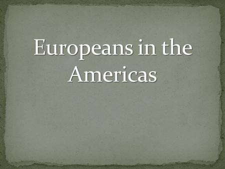 Europeans in the Americas