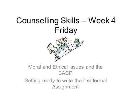 Counselling Skills – Week 4 Friday