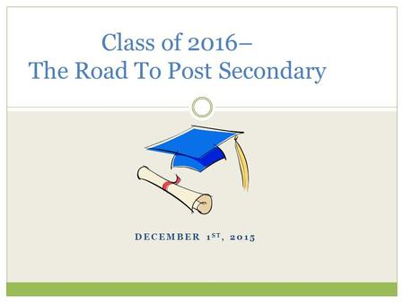 Class of 2016– The Road To Post Secondary