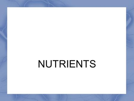 NUTRIENTS. Nutrients Living matter is made of cells, but what are cells made of? Cells are made of molecules based on based on 4 main chemical elements: