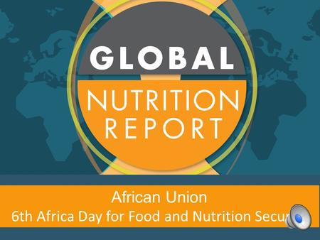 African Union 6th Africa Day for Food and Nutrition Security.