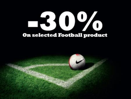 PROMO INFO START DATE 28 th APRIL Focus for our Football Promo will be as follows: APPAREL – 30% off on all Mens and Kids Football product. – Club Replicas,