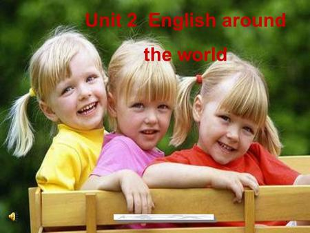 Unit 2 English around the world. English Around the World the USA Canada New Zealand Australia South Africa the United Kingdom Ireland.