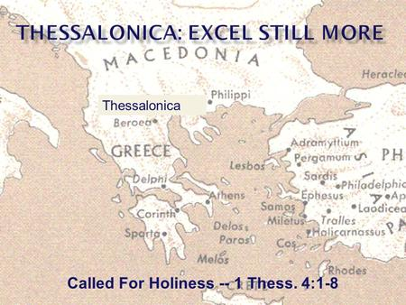 Called For Holiness -- 1 Thess. 4:1-8 Thessalonica.