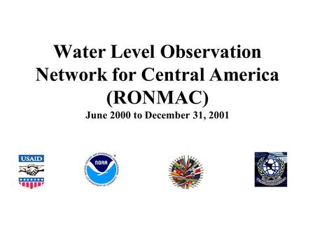 Water Level Observation Network for Central America (RONMAC) June 2000 to December 31, 2001.