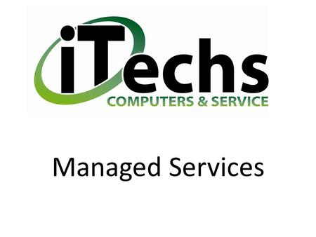 Managed Services. What is managed computer services? A Managed Service Provider (MSP) is a third party contractor who provides Information Technology.