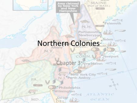 Northern Colonies Chapter 3. I can I can identify reasons for the immigration of the northern colonies.