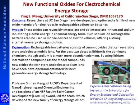 National Science Foundation New Functional Oxides For Electrochemical Energy Storage Ying S. Meng, University of California-San Diego, DMR 1057170 Outcome: