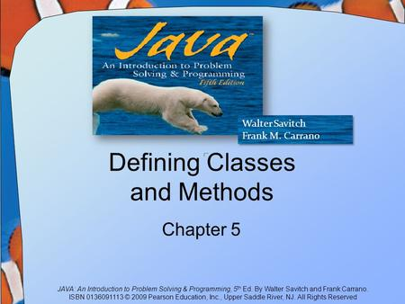 JAVA: An Introduction to Problem Solving & Programming, 5 th Ed. By Walter Savitch and Frank Carrano. ISBN 0136091113 © 2009 Pearson Education, Inc., Upper.