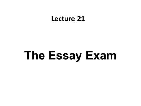 preparing for an essay exam ppt  the essay exam lecture 21 recap what is literature essay parts of literature essay