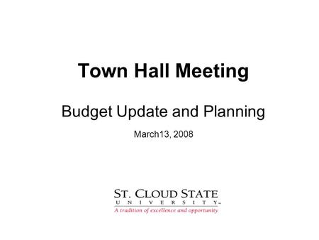 Town Hall Meeting Budget Update and Planning March13, 2008.