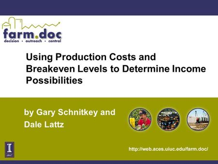 Using Production Costs and Breakeven Levels to Determine Income Possibilities by Gary Schnitkey and Dale Lattz.