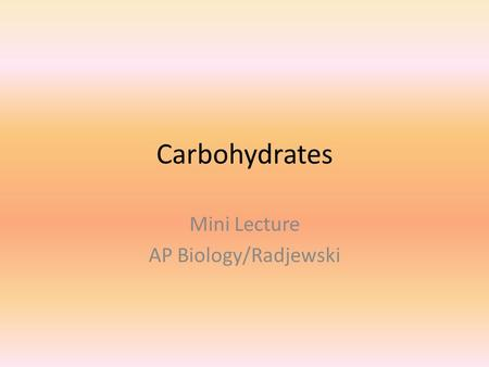 Carbohydrates Mini Lecture AP Biology/Radjewski. PDQ 1-2 Carbohydrates Source of stored energy (spaghetti dinners) Transport stored energy within complex.