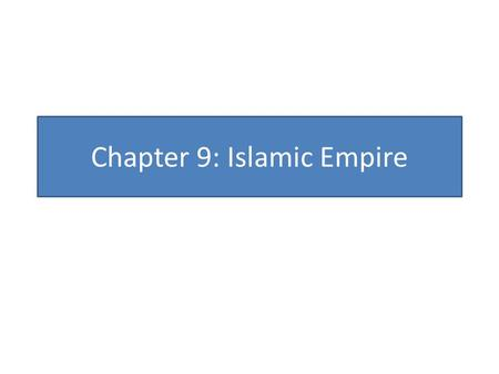 Chapter 9: Islamic Empire. Palmyra Petra Review Questions How was the prophet Muhammad different than Jesus or Siddartha (Buddha)? A: Unlike Jesus.