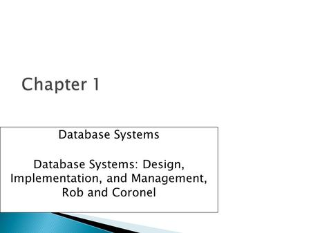 Database Systems Database Systems: Design, Implementation, and Management, Rob and Coronel.