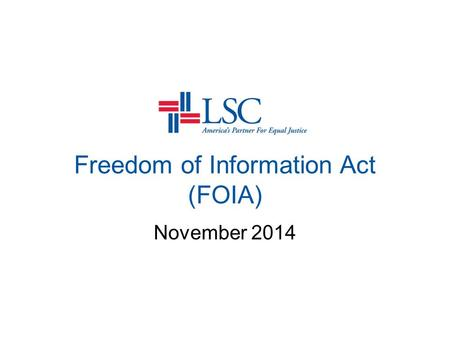 Freedom of Information Act (FOIA) November 2014. What Is FOIA?  A statutory right of public access to federal agency records unless those records are.
