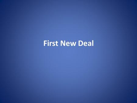 First New Deal.