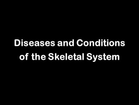 Diseases and Conditions of the Skeletal System. Arthritis.